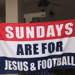 """Sundays are for Jesus & Football"" flag banner."